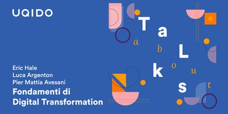 Fondamenti di Digital Transformation | Uqido Talks About biglietti