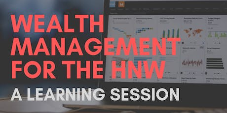 Wealth Management for the HNW: Learning Session tickets
