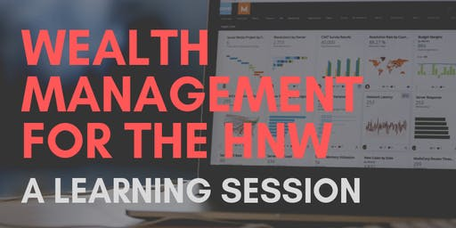 Wealth Management for the HNW: Learning Session