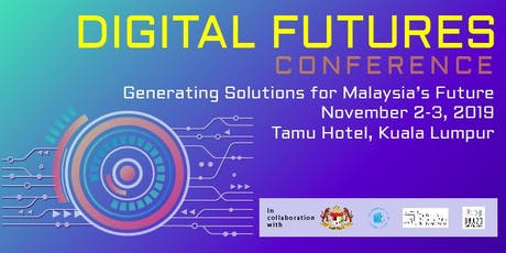 Digital Futures Conference: Generating Solutions for Malaysia's Tomorrow tickets