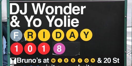 DJ Wonder + Yo Yolie at Bruno's   Friday October 18th