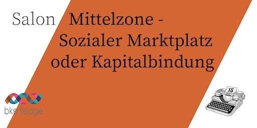 Salon/ Mittelzone- Sozialer Marktplatz oder Kapitalbindung