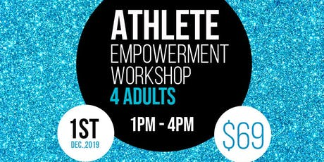 ATHLETE EMPOWERMENT WORKSHOP 4 ADULTS with Kaye Vlachos tickets