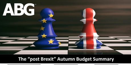 """The """"post Brexit"""" Autumn Budget Summary tickets"""