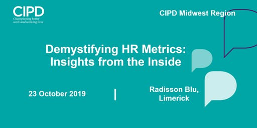 Demystifying HR Metrics: Insights from the Inside - CIPD Ireland Midwest region