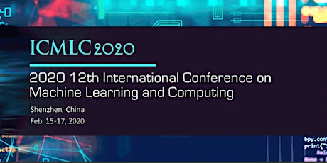 12th International Conference on Machine Learning and Computing (ICMLC 2020) tickets
