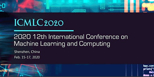 12th International Conference on Machine Learning and Computing (ICMLC 2020)