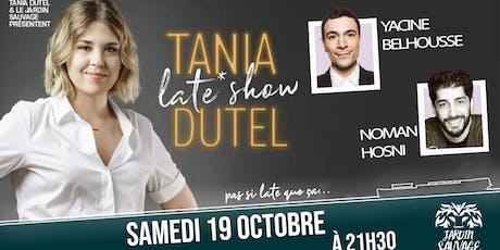 Le Late Show de Tania Dutel billets