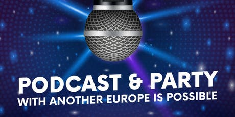 Podcast and Party with Another Europe Is Possible tickets