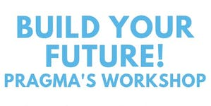 BUILD YOUR FUTURE - WORKSHOP