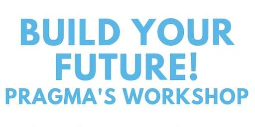 BUILD YOUR FUTURE - WORKSHOP
