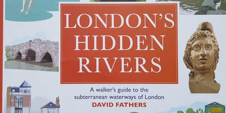 FREE WALK - tracing the line of the London Hidden River  the Earl's Sluice tickets