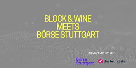 Block&Wine meets Börse Stuttgart Tickets