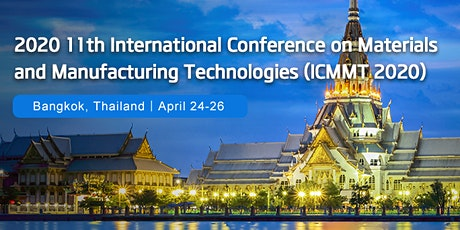 ICMMT 2020: Materials and Manufacturing Technologies tickets