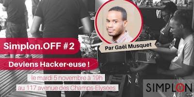 """Conférence Simplon.OFF #2 """"Deviens hacker*euse !"""" avec Gaël Musquet"""