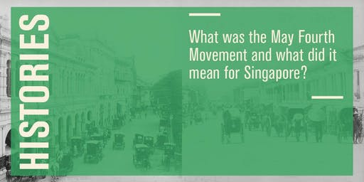Histories –What was the May Fourth Movement and what did it mean for Singapore?