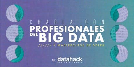 Charla con profesionales del Big Data + Masterclass de Spark entradas