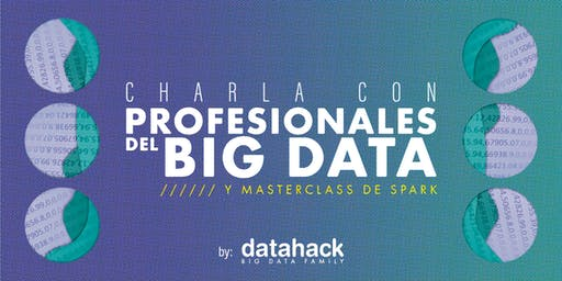 Charla con profesionales del Big Data + Masterclass de Spark