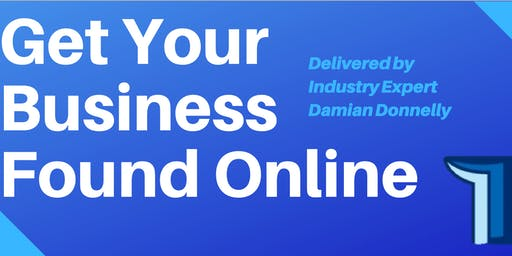 GET YOUR BUSINESS FOUND ONLINE - 1 DAY SEO WORKSHOP