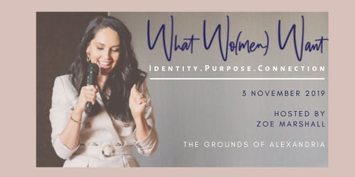 What Women Want : Purpose. Connection. Identity