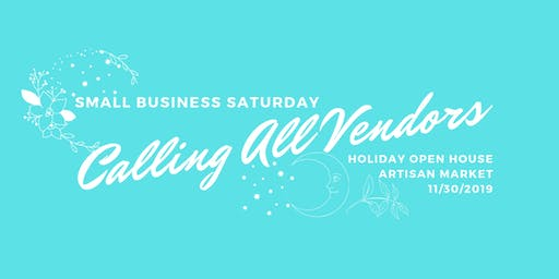 CALL FOR VENDORS: Holiday Open House and Artisan Market