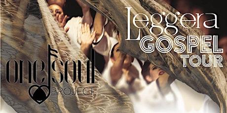 """One Soul Project """"LEGGERA"""" GOSPEL TOUR 2019-2020 biglietti"""