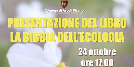 Presentazione libro La Bibbia dell'Ecologia - Ascoli Piceno biglietti