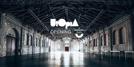 UTOPIA - THE OPENING Tickets