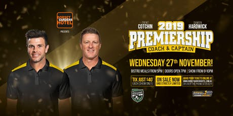 2019 Premiership Coach and Captain Hardwick and Cotchin at Dorset Hotel! tickets