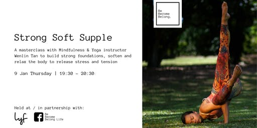 Strong Soft Supple: Grow your Body, Grow your Mind