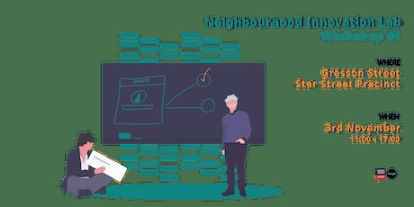 Neighbourhood Innovation Lab Public Engagement Workshop 1 tickets