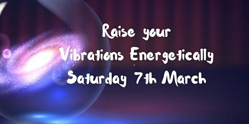 Raising your Vibrations Energetically