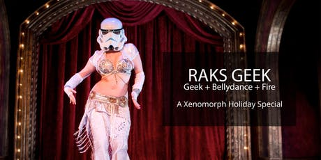 Raks Geek: A Xenomorph Holiday Special tickets