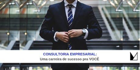 WORK SHOP- CONSULTORIA EMPRESARIAL: uma nova carreira de sucesso pra VOCÊ? ingressos