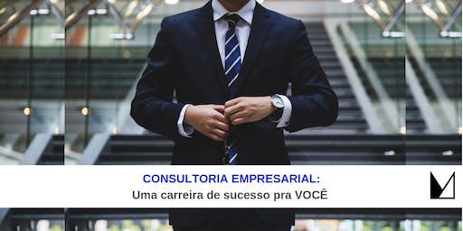 WORK SHOP- CONSULTORIA EMPRESARIAL: uma nova carreira de sucesso pra VOCÊ?