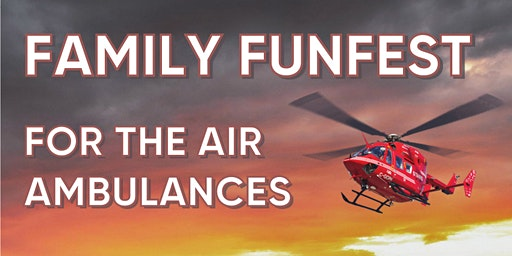 Family Funfest for the Air Ambulances