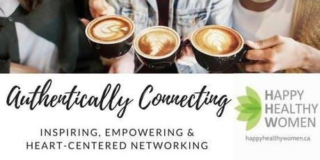 Authentically Connecting, Networking and Inspiring ~ North York tickets