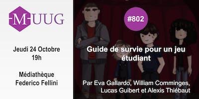 MUUG#802 - Guide de survie pour un jeu étudiant