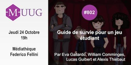 MUUG#802 - Guide de survie pour un jeu étudiant billets
