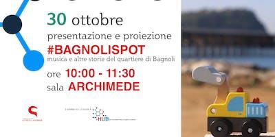 #BAGNOLISPOT - IL FILM