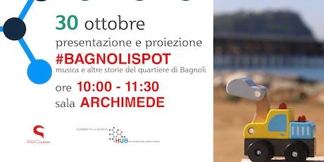 #BAGNOLISPOT - IL FILM biglietti