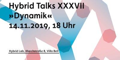 Hybrid Talks XXXVII »Dynamik«