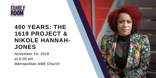 400 Years: The 1619 Project & Nikole Hannah-Jones in The Family Room