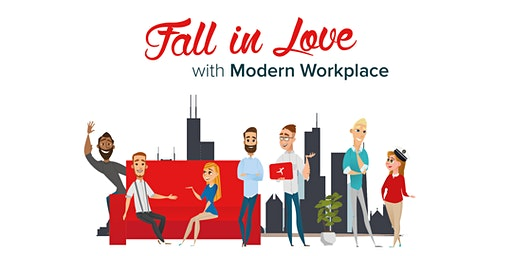 Fall in Love with Modern Workplace - Chicago