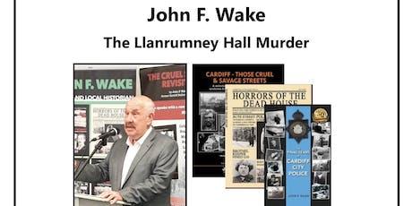 John F. Wake - The Llanrumney Hall Murder tickets