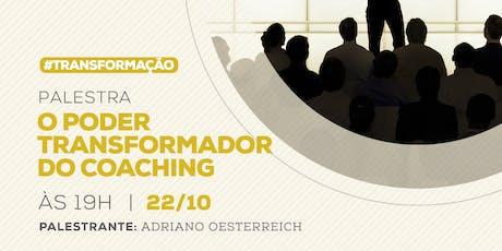 O Poder Transformador do Coaching - Blumenau - 22/10 ingressos
