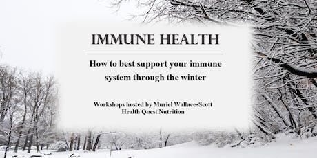 Immune Health: How to best support your immune system through the winter tickets