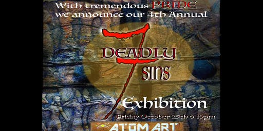 4th Annual Seven Deadly Sins Exhibit