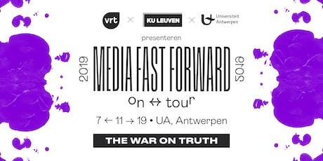 Media Fast Forward - The war on truth tickets