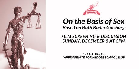 Film & Panel: On the Basis of Sex, biography of Ruth Bader Ginsburg tickets